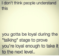 """Memes, 🤖, and Next: I don't think people understand  this  you gotta be loyal during the  """"talking"""" stage to prove  you're loyal enough to take it  to the next level.."""