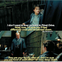 Definitely, Family, and Lmao: I don't want to evergo back to Privet Drive.  Now, now, Sure you'll  fee  differently once youve calmed down  GHORNSII  are your family afterall  hey m Su  you are fond of each other er Verydeep down. Lmao when fudge just doesn't get it. Which family member would you say you're closest to? I'd definitely say my sister.