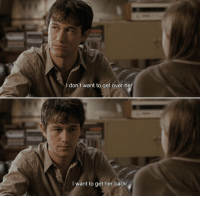 500 Days of Summer (2009): I don't want to get over her  I want to get her back 500 Days of Summer (2009)
