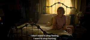 hurting: I don't want to stop feeling.  I want to stop hurting.