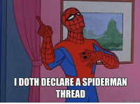 thread: I DOTH DECLARE A SPIDERMAN  THREAD  quick meme com