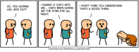 https://t.co/fXx0zKvqLW: I DUNNO IF SHE'S INTO  ME... SHE'S BEEN GIVING THAT'S A GOOD THING  ME THE STINK EYE ALL  NIGHT  DON'T THINK YOU UNDERSTAND.  so, You GONNA  ASK JESS OUT?  Cyanide and HappinessExplosm.neth  Cyanide and Happiness © Explosm.net https://t.co/fXx0zKvqLW