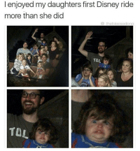 😂😂: I enjoyed my daughters first Disney ride  more than she did  the bleesedone  TOL 😂😂