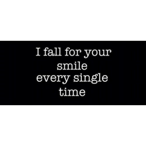 https://iglovequotes.net/: I fall for your  smile  every single  time https://iglovequotes.net/