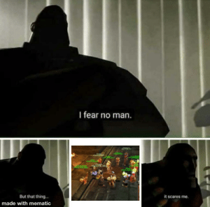 I want to try to revive Leeroy Jenkins because WW3 is upcoming, so here I go!: I fear no man.  ALSTOR L  Ab  ALSTOR LIFE  JanLsALSPC  PASTOR LI  Fotekin  ALS FOR LIFE  AnoLeeroy  PALS FOR Lift  Rutter  PALS FOR I  But that thing.  it scares me.  made with mematic I want to try to revive Leeroy Jenkins because WW3 is upcoming, so here I go!