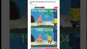 Facebook, Lazy, and Memes: I feel like it went downhill after the movie came out..  jmo  spongebob square pants  10,596 points 138 comments  f Facebook  Pinterest  Next Post  The Golden Years  Heyo Patrick are you angry?  What's the matter?  1999-2004  04  1  I canot see my forehead. Lazy HOT memes march 2018 -12 - YouTube