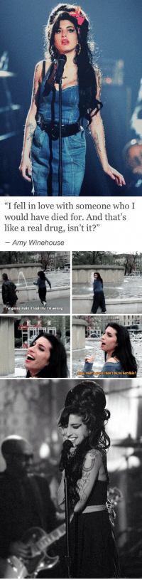 "Funny, Love, and Lost: ""I fell in love with someone who I  would have died for. And that's  like a real drug, isn'tit?""  Amy Winehouse   I'm gonna make it look like I'm weeing.  Amy, that'sguossl don't be so horriblel 6 years ago today, we lost one of life's most talented musicians, Amy Winehouse. Gone but never forgotten. ❤️🌹 https://t.co/MhQwFnSets"