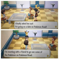 Pokemon, Date, and Safari: I finally asked her out!  I'm going on a date on Pokémon Road!  I'm meeting with a friend to go see some of  the Pokémon on Pokémon Road. First there was the Safari Zone and then there was the Friend Zone https://t.co/McZgyziBir
