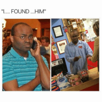 "Dank Memes, The Look, and  They Found Me: ""I FOUND ...HIM"" Lmao the look on his face like ""sh*t they found me""😂 - Follow (@savagecomedy) For More! 😂"