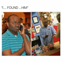 "Memes, 🤖, and  They Found Me: ""I FOUND ...HIM"" That look on his face ""Ohh sht... They found me "" 😂😂"