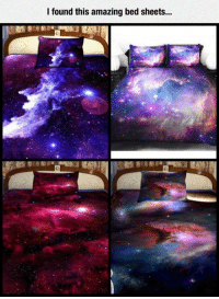 "Meme, Tumblr, and Http: I found this amazing bed sheets... <p>Cosmic Sheets.<br/><a href=""http://daily-meme.tumblr.com""><span style=""color: #0000cd;""><a href=""http://daily-meme.tumblr.com/"">http://daily-meme.tumblr.com/</a></span></a></p>"
