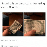 Memes, 🤖, and Mar: I found this on the ground. Marketing  level Church  Disappointed?  you down.  Make Jesus Chriss Lord your harel  WORLD that  but have  God provides witli thing money can't buy.  eaua into your heart!  Pray to  3:42 pm 07 Mar 17  VIEW TWEET ACTIVITY *SWIPE ➡ *Legit click-bait lmao (img-lespritdeescalier) | For more @aranjevi