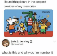 What Is, Jade, and Via: I found this picture in the deepest  crevices of my memories  @pubity  jade darklung 2  @mossbrat  what is this and why do i remember it WHAT IS THE NAME??? via /r/wholesomememes https://ift.tt/2GpDsY9
