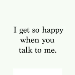 https://iglovequotes.net/: I get so happy  when you  talk to me https://iglovequotes.net/