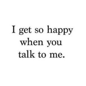 https://iglovequotes.net/: I get so happy  when you  talk to me. https://iglovequotes.net/