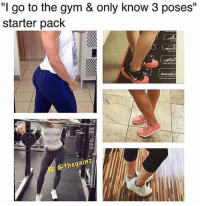 "Memes, Tbt, and Starter Pack: ""I go to the qym & only know 3 poses""  starter pack  or  @thegainz Tbt"