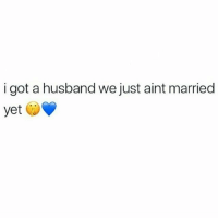 Memes, Tag Someone, and Husband: i got a husband we just aint married  yet tag someone💙