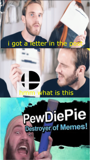 Memes, Smashing, and What Is: i got a letter in the pos  hmm what is this  PewDiePie  Destroyer of Memes! new leaked smash trailer