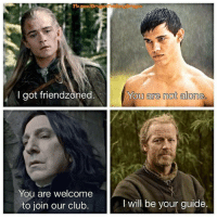 Jorah knows best. 😂 http://t.co/nlRYmkaGC4: I got friendzoned  You are not alone.  You are welcome  to join our club.  I will be your guide. Jorah knows best. 😂 http://t.co/nlRYmkaGC4