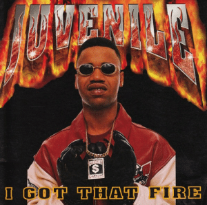 Fire, Got, and I Got: I GOT  THAT  FIRE