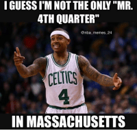 "Who's a better ""Mr. 4th Quarter"", Tom Brady or Isaiah Thomas? 🤔 nbamemes nba_memes_24: I GUESS I M NOT THE ONLY ""MR  4TH QUARTER""  @nba memes 24  CELTICS  IN MASSACHUSETTS Who's a better ""Mr. 4th Quarter"", Tom Brady or Isaiah Thomas? 🤔 nbamemes nba_memes_24"