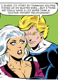 Doctor, Guess, and Patient: I GUESS I'D START BY THANKING YOU FOR  FIXING UP MY B凵STED RIBS BuT I THINK  WE COULD HAVE A LOT MORE THAN A  DOCTOR-PATIENT RELATIONSHIP  き her facial expression kills me
