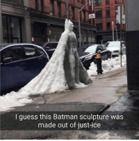Memes, 🤖, and Ice: I guess this Batman sculpture was  made out of just-ice One of the greatest puns ive ever seen smash that like button 😂♥️