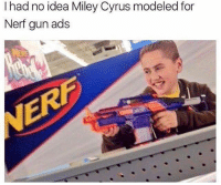 lollllllll @fandom: I had no idea Miley Cyrus modeled for  Nerf gun ads lollllllll @fandom