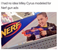 Miley Cyrus, Miley Cyrus, and Nerf: I had no idea Miley Cyrus modeled for  Nerf gun ads