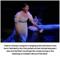 STORYTIME: i sang burn for my singing exam last year and i messed up the second verse a little but my vocal teacher hadn't gotten the time to listen to ham yet so she didn't know and i got a 99% (i took a breath when i shouldn't have... cost me that 100%): I had to choose a song for a singing exam and since I love  burn I decided to do it but pulled out last minute becausel  was worried that I would get the vocals wrong or the  meaning so instead I did you'll be back STORYTIME: i sang burn for my singing exam last year and i messed up the second verse a little but my vocal teacher hadn't gotten the time to listen to ham yet so she didn't know and i got a 99% (i took a breath when i shouldn't have... cost me that 100%)