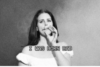 lust for life is great: I (HAS BORN BAD lust for life is great