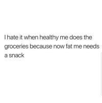 Latinos, Memes, and Yeah: I hate it when healthy me does the  groceries because now fat me needs  a snack Yeah 😂😂😂😂😂 🔥 Follow Us 👉 @latinoswithattitude 🔥 latinosbelike latinasbelike latinoproblems mexicansbelike mexican mexicanproblems hispanicsbelike hispanic hispanicproblems latina latinas latino latinos hispanicsbelike