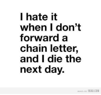 25 best chain letters memes hated it memes chain letter memes 9gag memes and i hate it when i dont forward a chain letter and i die the next day seen on 9gag thecheapjerseys Images