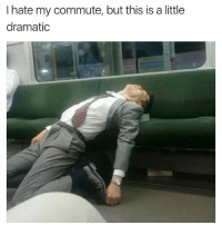 Memes, 🤖, and This: I hate my commute, but this is a little  dramatic 😂😂lol