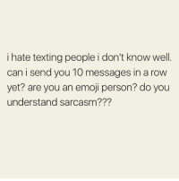 Do I put a kiss?? FOLLOW @thespeckyblonde @thespeckyblonde @thespeckyblonde: i hate texting people i don't know well  can i send you 10 messages in a row  yet? are you an emoji person? do you  understand sarcasm??? Do I put a kiss?? FOLLOW @thespeckyblonde @thespeckyblonde @thespeckyblonde