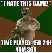 "Lmao, Memes, and Game: ""I HATE THIS GAME!""  TIME PLAYED:15D 21H  40M 36S Fr tho this is me lmao Comment a line from a game👇🏼👇🏾 (Follow @codhive if you like to laugh) Cc:"