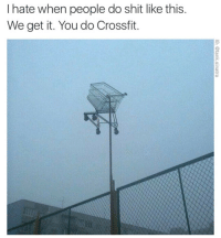 Funny, Crossfit, and Shop: I hate when people do shit like this  We get it. You do Crossfit Today's WOD is putting your shopping cart away 30 times