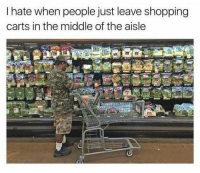 Memes, Shopping, and The Middle: I hate when people just leave shopping  carts in the middle of the aisle 55 Of Today's Freshest Pics And Memes