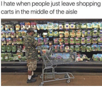 "Memes, The Middle, and 🤖: I hate when people just leave shopping  carts in the middle of the aisle So inconsiderate 🙄 Comment ""CAMO"" Letter for letter without interruption! TAG A FRIEND 🙌🏽 @countrylaughs . . Seen at @anythingcountryy"