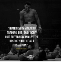 """Ali, Future, and Life: """"I HATED EVERY MINUTE OF  TRAINING, BUT ISAID, 'DON'T  QUIT. SUFFER NOW AND LIVE THE  REST OF YOUR LIFE AS A  CHAMPION.""""  MUHAMMAD ALI  LEGENDARY  LIFESTYLE Do you know when you get the feeling that you just found out the next best thing? - Well, that's what happened when we found @legendarylifestyle 🔥 - The amazing content for daily motivation is just REAL. - Everything is there to help motivate the new hustlers around, people willing to do the hours to actually change their life. - For people that want to create a real opportunity for themselves online and finally escape the grips of the broken system. - It's simply LEGENDARY! - DOUBLE TAP and FOLLOW @legendarylifestyle ✔️ - The future is brighter my friend, put on your shades 😎"""