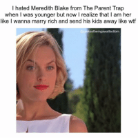 Meredith is honestly goals (@perksofbeingawallbottom): I hated Meredith Blake from The Parent Trap  when I was younger but now I realize that I am her  like I wanna marry rich and send his kids away like wtf  rksofbeingawallbottom Meredith is honestly goals (@perksofbeingawallbottom)
