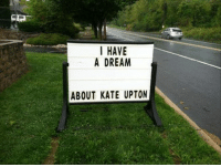 upton: I HAVE  A DREAM  ABOUT KATE UPTON