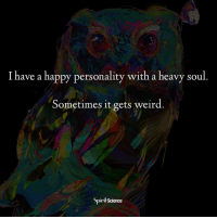 😂😆🤪 Does it ever get weird for you too? Artwork by @archannair . . . . . . meditation oneness innerpeace lawofattraction blessings love inspire wisdom spiritual yogi yoga flow oneness amazing beauty earth lovequotes quotes quotestoliveby beautiful compassion spiritualawakening enlightenment nature kindness: I have a happy personality with a heavy soul.  Sometimes it gets weird  Spiri Science 😂😆🤪 Does it ever get weird for you too? Artwork by @archannair . . . . . . meditation oneness innerpeace lawofattraction blessings love inspire wisdom spiritual yogi yoga flow oneness amazing beauty earth lovequotes quotes quotestoliveby beautiful compassion spiritualawakening enlightenment nature kindness