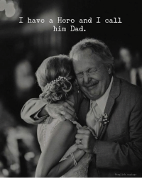 Dad, Hero, and Him: I have a Hero and I call  him Dad  denglieh. sayings