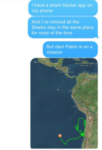 caracal: I have a shark tracker app on  my phone  And I've noticed all the  Sharks stay in the same place  for most of the time  But dam Pablo is on a  mission  Mexico CD  DOMINICAN  REPUBLIC  HONDURAS  NICARAGUA  Carac  PANAMA  VENEZUE  COLOMBIA  ECUADOR  PERU  Lima  BOLIV  CHILE  RGENT