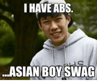 asian meme: I HAVE ABS  ...ASIAN BOY SWAG