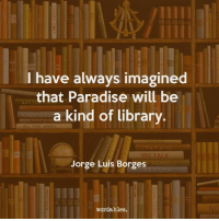 Paradise, Waves, and Library: I have always imagined  that Paradise will be  LAT T  a kind of library  CIRCU NAVIG  ALL THE WAVES  YOURSEL  Jorge Luis Borges  wordables.