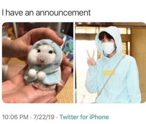 Iphone, Twitter, and Announcement: I have an announcement  NUpre  10:06 PM 7/22/19 Twitter for iPhone #JHOPE 🐾