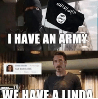 Linda has to win: I HAVE AN ARMY  E will destroy ISIS. Linda has to win