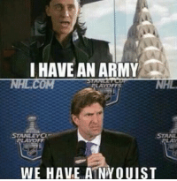 Hockey, News, and National Hockey League (NHL): I HAVE AN ARMY  H COMM  NHL.  PLAYOFFS  WE HAVE A NWOUIST We have a Nyquist - MSB   Like us at Complete Hockey News!